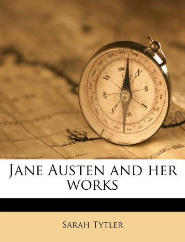 Jane Austen and her works by Sarah Tytler