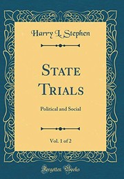 Cover of: State Trials, Vol. 1 of 2: Political and Social (Classic Reprint) | Harry L. Stephen