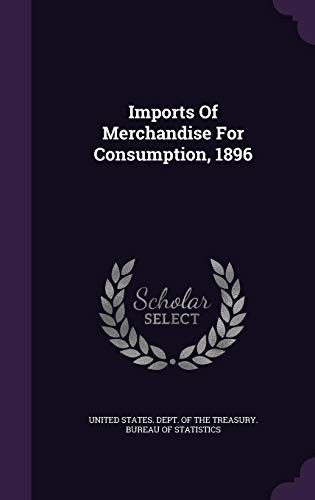 Imports Of Merchandise For Consumption, 1896 by
