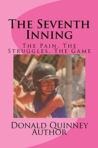 The Seventh Inning: The Shame, The Pain, The Game by Sir Donald James Quinney