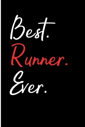 Best Runner Ever: Blank Lined Journal - Running Journal Believe, 6x9 Journals for Running, Running Log Book by Daniel Timothy