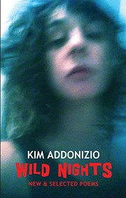 Cover of: Wild Nights: New & Selected Poems | Kim Addonizio (author)