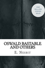 Cover of: Oswald Bastable and Others | E. Nesbit