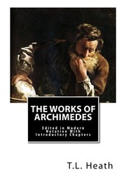 Cover of: The Works of Archimedes: Edited in Modern Notation With Introductory Chapters | T.L. Heath Sc.D.