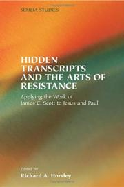 Cover of: Hidden Transcripts And The Arts Of Resistance | Richard A. Horsley