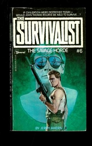 The Savage Hoard  - the Survivalist # 6 by Jerry Ahern