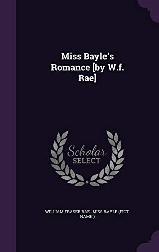Miss Bayle's Romance [by W.f. Rae] by William Fraser Rae