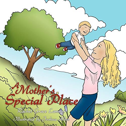 A Mother's Special Place by Rachel Grace Lammer