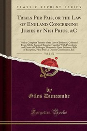 Cover of: Trials Per Pais, or the Law of England Concerning Juries by Nisi Prius, &C, Vol. 2 of 2: With a Compleat Treatise of the Law of Evidence, Collected ... Forms of Challenges, Demurrers Upon Evidence, | Giles Duncombe