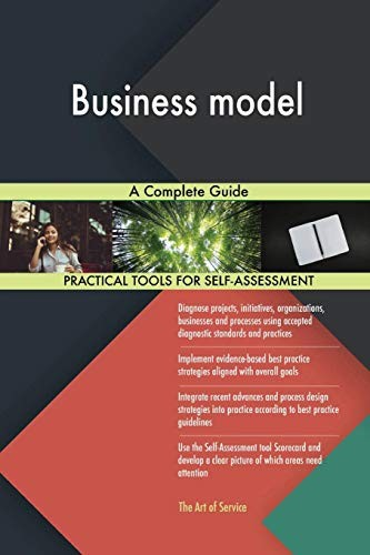 Business model A Complete Guide by Gerardus Blokdyk