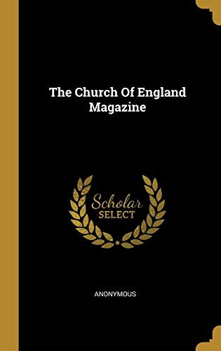 The Church Of England Magazine by Anonymous