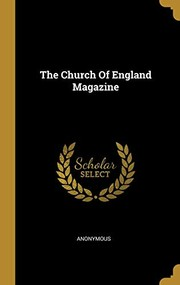 Cover of: The Church Of England Magazine | Anonymous