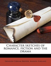 Cover of: Character sketches of romance, fiction and the drama Volume 7 | Ebenezer Cobham Brewer, Marion Harland