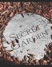 Cover of: Secret Garden: 150 page large softback 8.5x11 notebook journal | Kathy Smart
