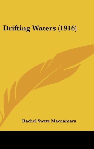 Drifting Waters (1916) by Rachel Swete Macnamara