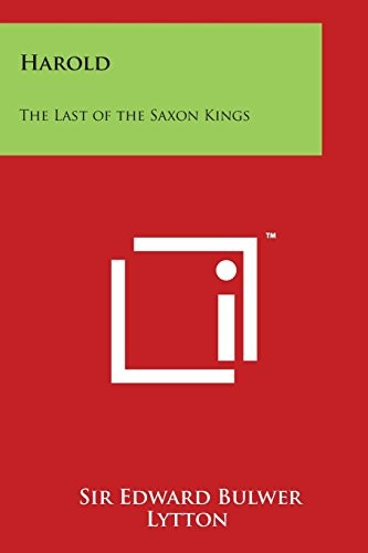 Harold: The Last of the Saxon Kings by Sir Edward Bulwer Lytton