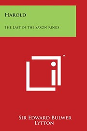 Cover of: Harold: The Last of the Saxon Kings | Sir Edward Bulwer Lytton