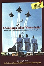 Cover of: A Campaign Called 'Victory India': Reviewed, Refined & Redefined Selection, Training & Grooming for Indian Military Officers | Col Vinay B Dalvi