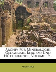 Cover of: Archiv Fur Mineralogie, Geognosie, Bergbau Und H Ttenkunde, Volume 19... (German Edition) | Anonymous