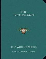 Cover of: The Tactless Man | Ella Wheeler Wilcox