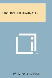 Cover of: Observed Illuminates | W. Winslow Hall