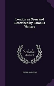 Cover of: London as Seen and Described by Famous Writers | Esther Singleton
