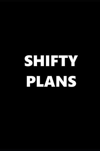 2019 Daily Planner Funny Theme Shifty Plans Black White 384 Pages: 2019 Planners Calendars Organizers Datebooks Appointment Books Agendas by Distinctive Journals
