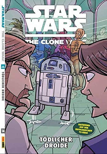 Star Wars: The Clone Wars (zur TV-Serie) 14 - Tödlicher Droide by Robin Etherington, Rik Hoskin, Tom DeFalco, Tanya Roberts, Will Silney, Andreas Ponce