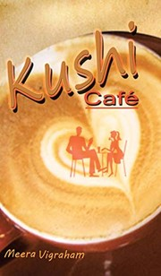Cover of: Kushi Cafe | Meera Vigraham