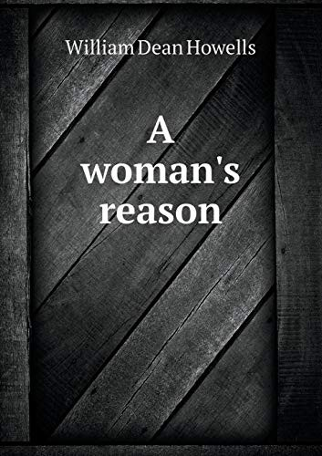 A woman's reason by William Dean Howells