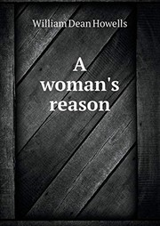 Cover of: A woman's reason | William Dean Howells