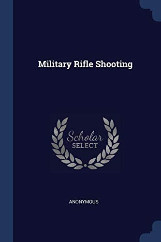 Military Rifle Shooting by Anonymous