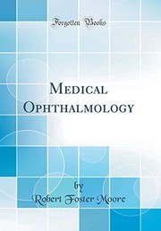 Cover of: Medical Ophthalmology (Classic Reprint) | Robert Foster Moore