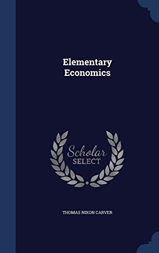 Elementary Economics by Thomas Nixon Carver