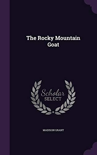 The Rocky Mountain Goat by Madison Grant