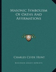 Cover of: Masonic Symbolism Of Oaths And Affirmations | Charles Clyde Hunt