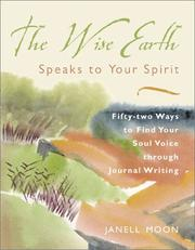 Cover of: The Wise Earth speaks to your spirit | Janell Moon