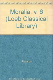Cover of: Moralia: v. 6 (Loeb Classical Library) | Plutarch
