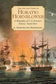 Cover of: The life and times of Horatio Hornblower by C. Northcote Parkinson
