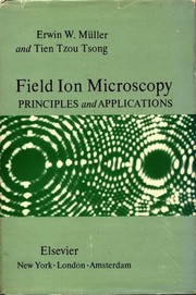Cover of: Field ion microscopy | Erwin W. Müller
