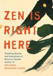 Cover of: Zen Is Right Here by David Chadwick
