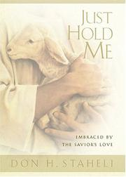 Cover of: Just Hold Me | Don H. Staheli