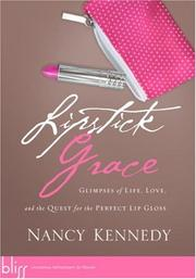 Cover of: Lipstick Grace by Nancy Kennedy