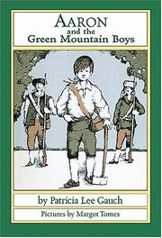 Cover of: Aaron and the Green Mountain Boys | Patricia Lee Gauch