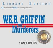 Cover of: Murderers, The (Badge of Honor Novels) | William E. Butterworth (W.E.B.) Griffin