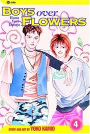 Cover of: Boys Over Flowers, Volume 4 | Yoko Kamio