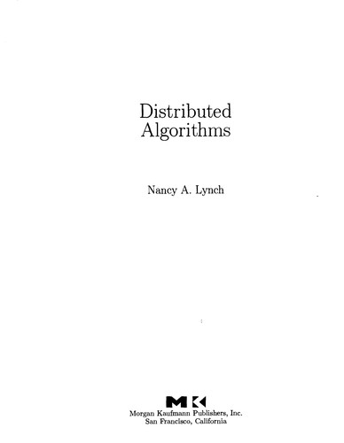 Distributed algorithms by Nancy A. Lynch