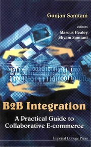 Cover of: B2B integration | Gunjan Samtani, Marcus Healey, Shyam Samtani