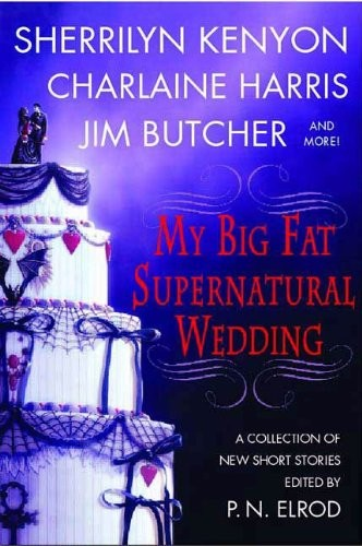 My Big Fat Supernatural Wedding (The Southern Vampire Mysteries Series Book 4) by P. N. Elrod, Sherrilyn Kenyon, Charlaine Harris, L. A. Banks, Jim Butcher, Rachel Caine, Esther M. Friesner, Lori Handeland, Susan Krinard