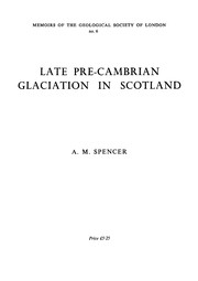 Cover of: Late Pre-Cambrian glaciation in Scotland | A. M. Spencer